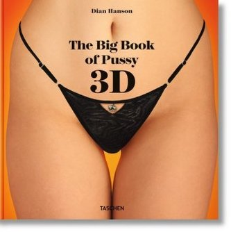 The Big Book of Pussy 3D - Hanson, Dian