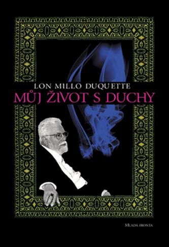 Můj život s duchy - Lon Milo DuQuette