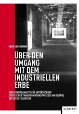 Über den Umgang mit dem industriellen Erbe
