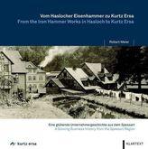 Vom Haslocher Eisenhammer zu Kurtz Esra / From the Iron Hammer Works in Hasloch to Kurtz