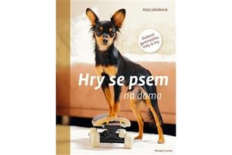 Hry se psem na doma - Duševní gymnastika, triky & hry - Jakob, Anja