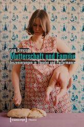 Mutterschaft und Familie: Inszenierungen in Theater und Performance