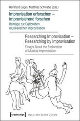 Improvisation erforschen - improvisierend forschen / Researching Improvisation - Researching by Improvisation