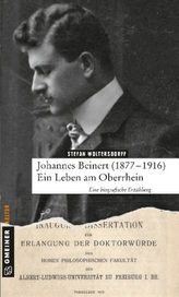 Johannes Beinert (1877-1916) - Ein Leben am Oberrhein