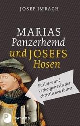 Marias Panzerhemd und Josefs Hosen