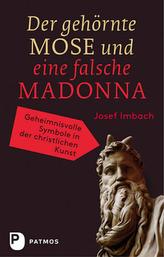 Der gehörnte Mose und eine falsche Madonna