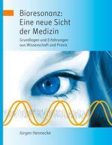 Bioresonanz: Eine neue Sicht der Medizin