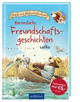 Hase und Holunderbär - Bärenstarke Freundschaftsgeschichten