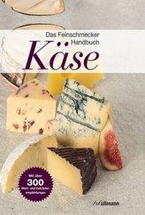 Das Feinschmecker Handbuch Käse