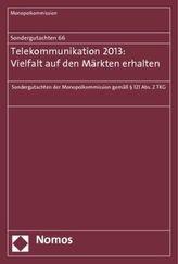 Sondergutachten 66: Telekommunikation 2013: Vielfalt auf den Märkten erhalten
