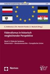 Föderalismus in historisch vergleichender Perspektive. Bd.2