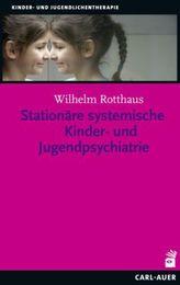 Stationäre systemische Kinder- und Jugendpsychiatrie
