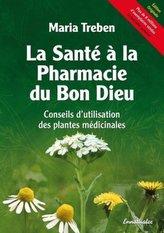 La Santé à la Pharmacie du Bon Dieu. Gesundheit aus der Apotheke Gottes, französische Ausgabe