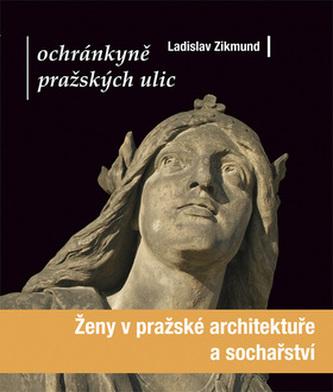 Ochránkyně pražských ulic - Ladislav Zikmund-Lender