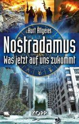 Nostradamus - Was jetzt auf uns zukommt