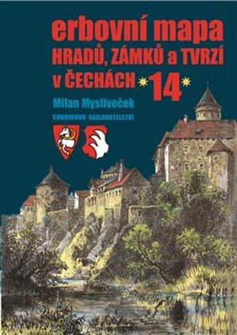 Erbovní mapa hradů, zámků a tvrzí v Čechách 14 - Milan Mysliveček