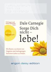 Sorge Dich nicht - lebe!, 1 MP3-CD (DAISY Edition)