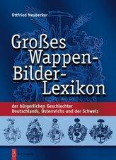 Großes Wappen-Bilder-Lexikon der bürgerlichen Geschlechter Deutschlands, Österreichs und der Schweiz