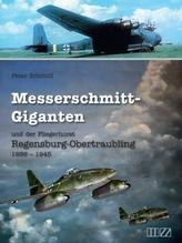 Messerschmitt-Giganten und der Fliegerhorst Regensburg-Obertraubling 1936-1945