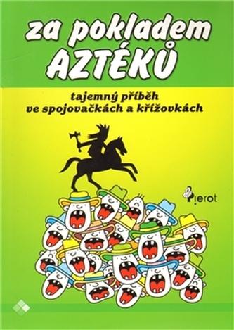 Za pokladem Aztéků