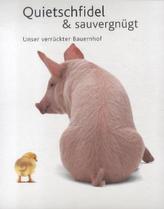 Quietschfidel & Sauvergnügt