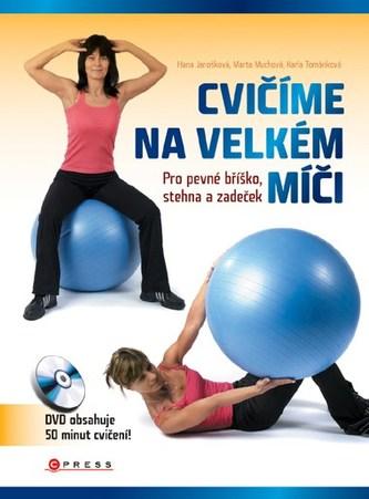 Cvičíme na velkém míči - Hana Janošková
