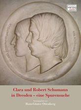 Clara und Robert Schumann in Dresden - eine Spurensuche