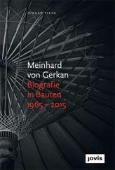 Meinhard von Gerkan - Biografie in Bauten 1965-2015