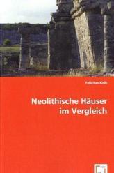 Neolithische Häuser im Vergleich