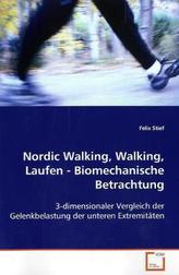 Nordic Walking, Walking, Laufen - Biomechanische Betrachtung