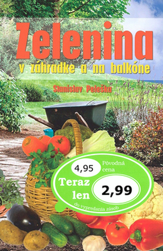 Zelenina v záhradke a na balkóne