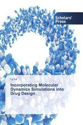 Incorporating Molecular Dynamics Simulations into Drug Design
