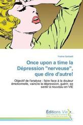 Once upon a time la Dépression 'nerveuse', que dire d'autre!