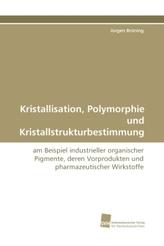 Kristallisation, Polymorphie und Kristallstrukturbestimmung