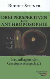 Drei Perspektiven der Anthroposophie