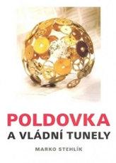Poldovka a vládní tunely