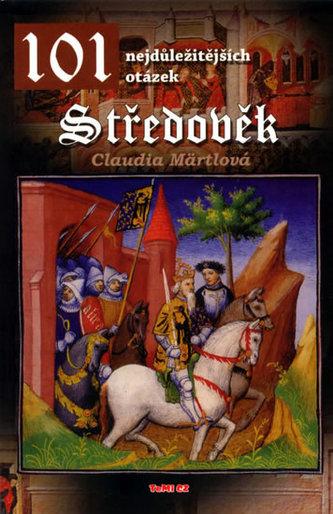 101 nejdůležitějších otázek Středověk