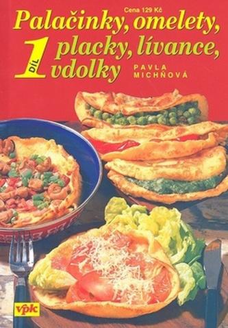 Palačinky, omelety, placky, lívance, vdolky 1. díl