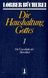 Die Haushaltung Gottes, 3 Bde.
