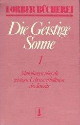 Die geistige Sonne. Bd.1