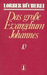 Johannes, das große Evangelium. Bd.10