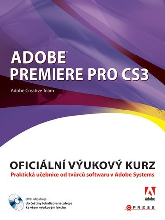 Adobe Premiere Pro CS3 - Adobe Creative Team