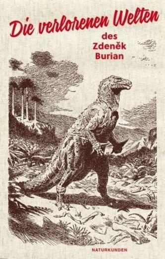 Die verlorenen Welten des Zdenek Burian - Burian, Zdenek