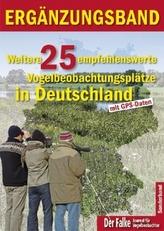 Weitere 25 empfehlenswerte Vogelbeobachtungsplätze in Deutschland - Ergänzungsband