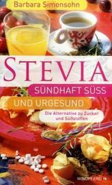 Stevia - sündhaft süß und urgesund
