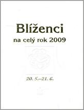 Blíženci na celý rok 2009