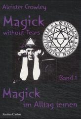 Magick without Tears. Bd.1