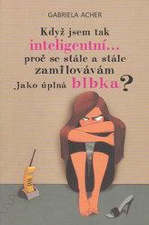 Když jsem tak inteligentní...