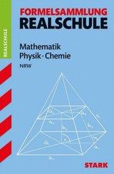 Formelsammlung Realschule, Mathematik, Physik, Chemie, Ausgabe Nordrhein-Westfalen