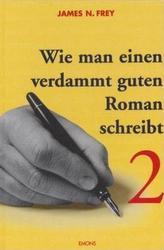 Wie man einen verdammt guten Roman schreibt. Bd.2